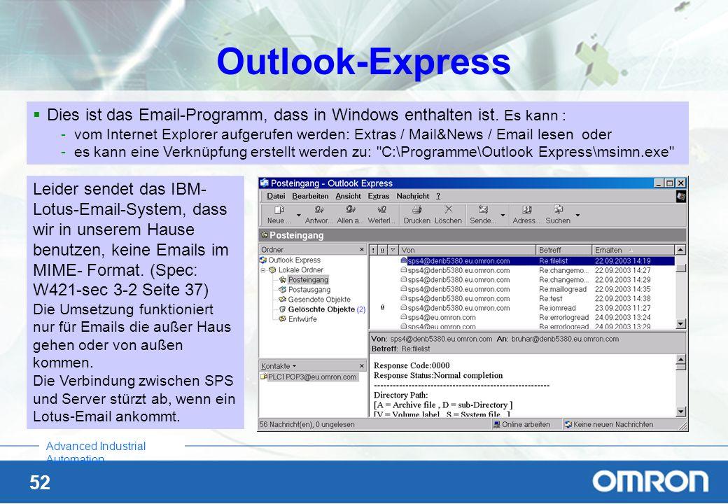 52 Advanced Industrial Automation Outlook-Express Dies ist das Email-Programm, dass in Windows enthalten ist. Es kann : -vom Internet Explorer aufgeru