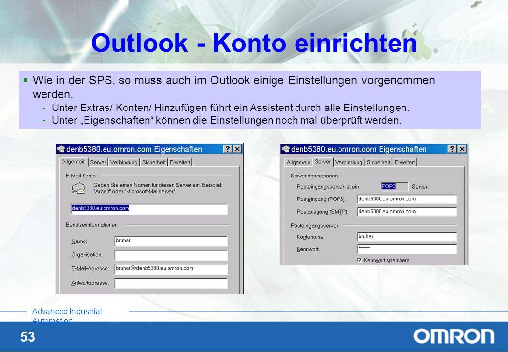 53 Advanced Industrial Automation Outlook - Konto einrichten Wie in der SPS, so muss auch im Outlook einige Einstellungen vorgenommen werden. -Unter E