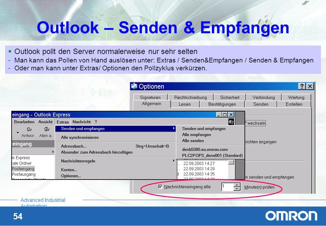 54 Advanced Industrial Automation Outlook – Senden & Empfangen Outlook pollt den Server normalerweise nur sehr selten -Man kann das Pollen von Hand au