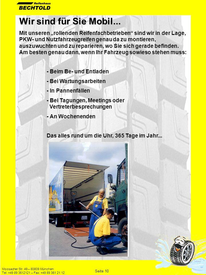 Moosacher Str. 49 – 80809 München Tel: +49 89 3512121 – Fax: +49 89 351 21 12 Seite 10 Wir sind für Sie Mobil... Mit unseren rollenden Reifenfachbetri