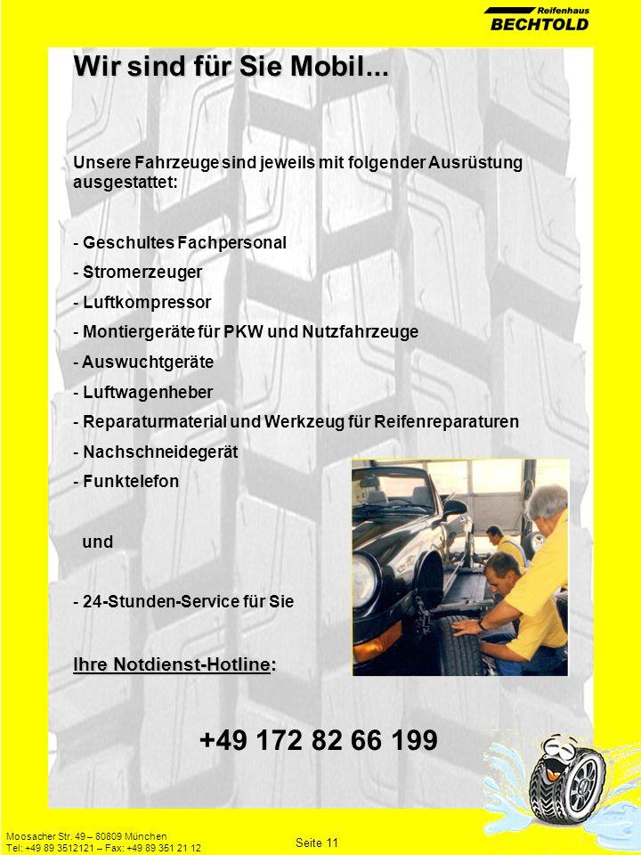 Moosacher Str. 49 – 80809 München Tel: +49 89 3512121 – Fax: +49 89 351 21 12 Seite 11 Wir sind für Sie Mobil... Unsere Fahrzeuge sind jeweils mit fol