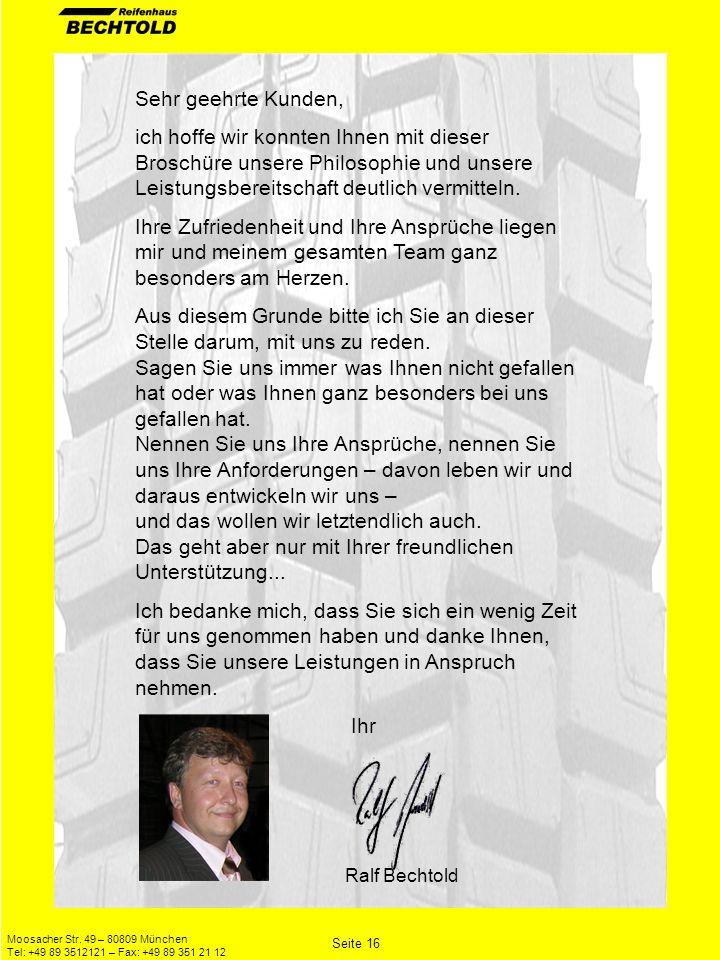 Moosacher Str. 49 – 80809 München Tel: +49 89 3512121 – Fax: +49 89 351 21 12 Seite 16 Sehr geehrte Kunden, ich hoffe wir konnten Ihnen mit dieser Bro