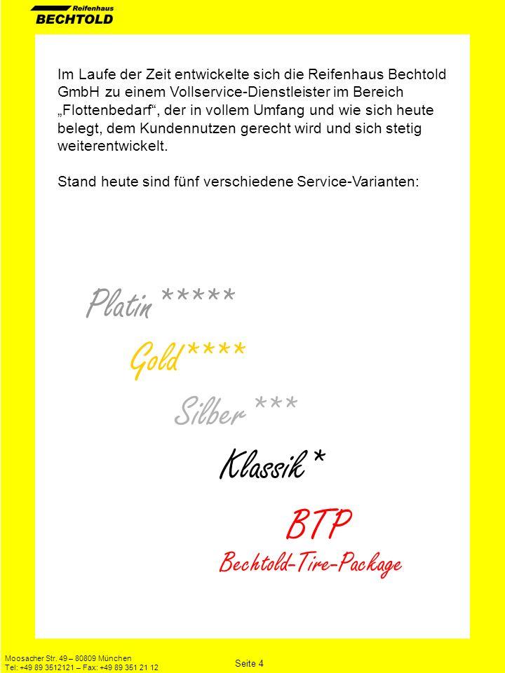Moosacher Str. 49 – 80809 München Tel: +49 89 3512121 – Fax: +49 89 351 21 12 Im Laufe der Zeit entwickelte sich die Reifenhaus Bechtold GmbH zu einem