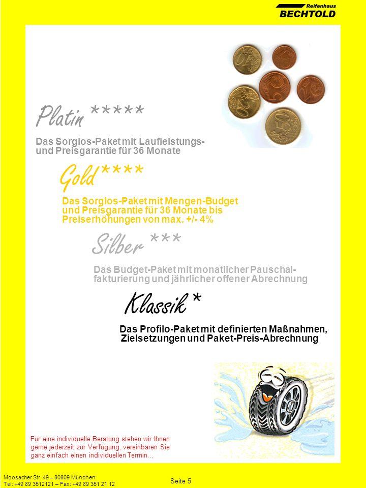 Moosacher Str. 49 – 80809 München Tel: +49 89 3512121 – Fax: +49 89 351 21 12 Platin***** Das Sorglos-Paket mit Laufleistungs- und Preisgarantie für 3