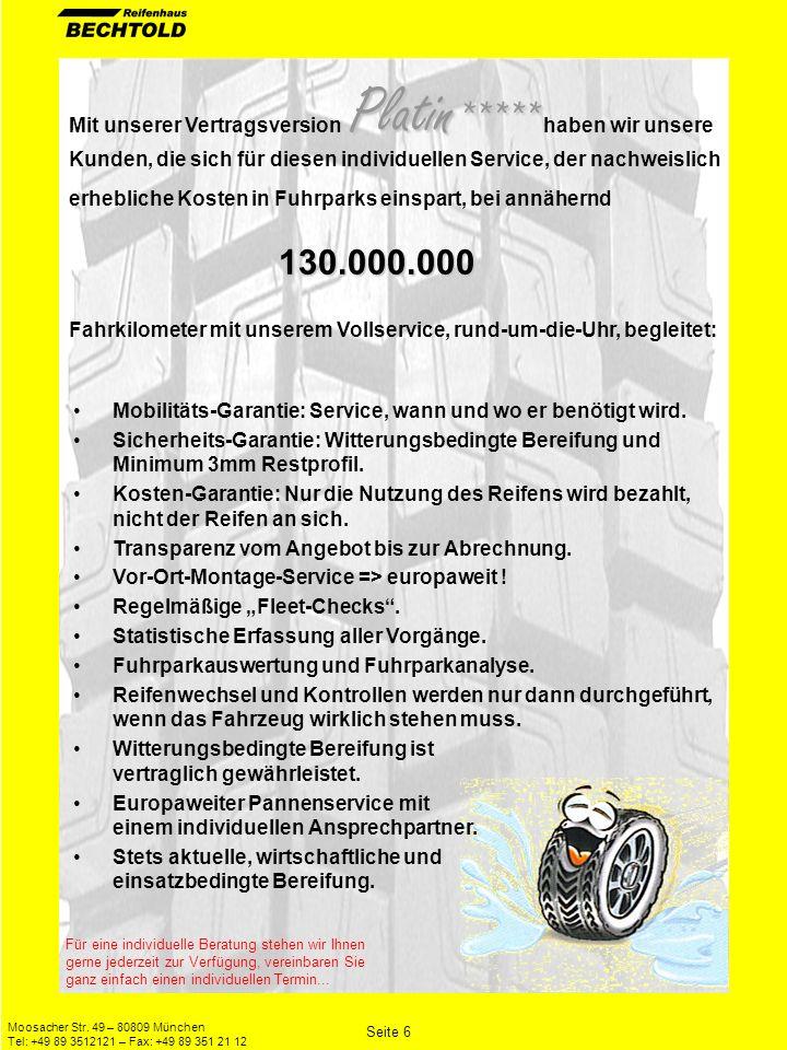 Moosacher Str. 49 – 80809 München Tel: +49 89 3512121 – Fax: +49 89 351 21 12 Platin ***** 130.000.000 Mit unserer Vertragsversion Platin ***** haben