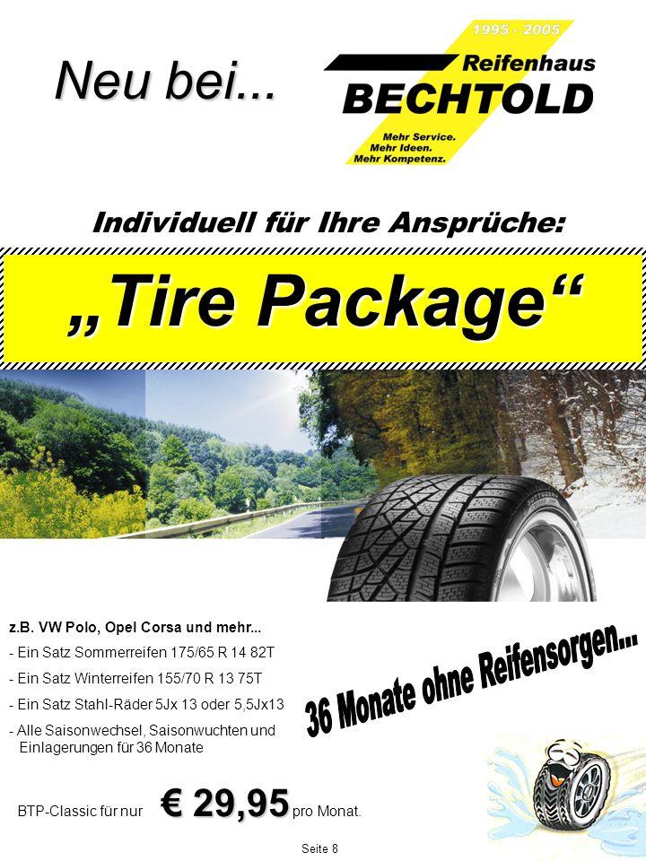 Moosacher Str. 49 – 80809 München Tel: +49 89 3512121 – Fax: +49 89 351 21 12 Neu bei... Tire Package z.B. VW Polo, Opel Corsa und mehr... - Ein Satz