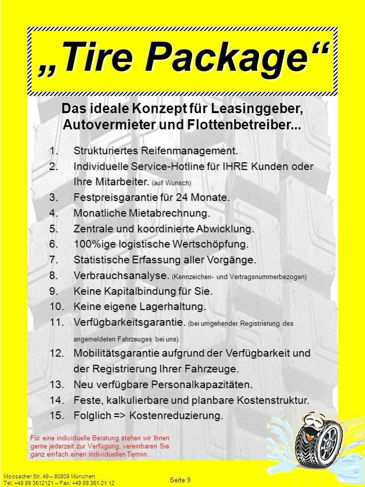 Moosacher Str. 49 – 80809 München Tel: +49 89 3512121 – Fax: +49 89 351 21 12 1.Strukturiertes Reifenmanagement. 2.Individuelle Service-Hotline für IH