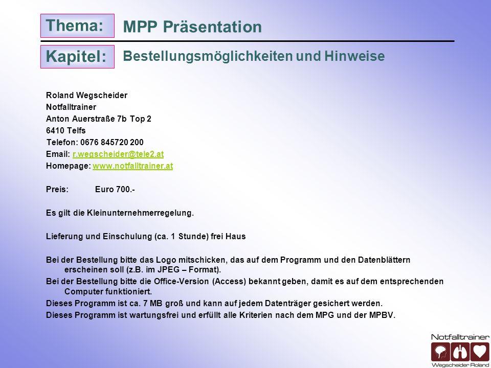 Kapitel: Thema: Roland Wegscheider Notfalltrainer Anton Auerstraße 7b Top 2 6410 Telfs Telefon: 0676 845720 200 Email: r.wegscheider@tele2.atr.wegsche