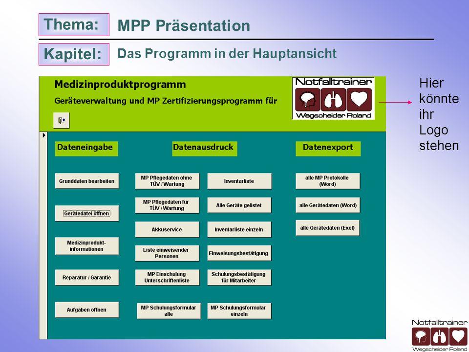Kapitel: Thema: Untermenü Gerätedatei MPP Präsentation Eingangsprüfung Letzter TÜV Sicherheits- technische Überprüfung § 87 Letzte Wartung Messtechnische Kontrollen Akkuwechsel