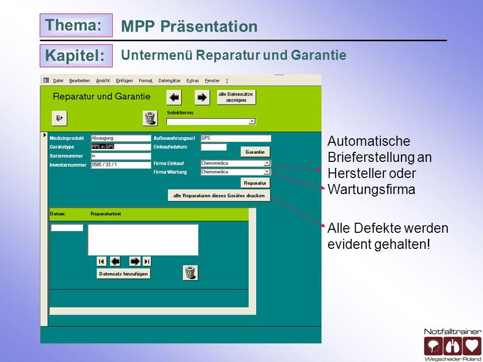 Kapitel: Thema: Untermenü Reparatur und Garantie MPP Präsentation Automatische Brieferstellung an Hersteller oder Wartungsfirma Alle Defekte werden ev