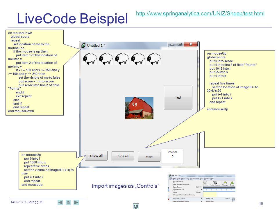 14/02/13 G. Beroggi © LiveCode Beispiel 10 on mouseUp global score put 0 into score put 0 into line 2 of field