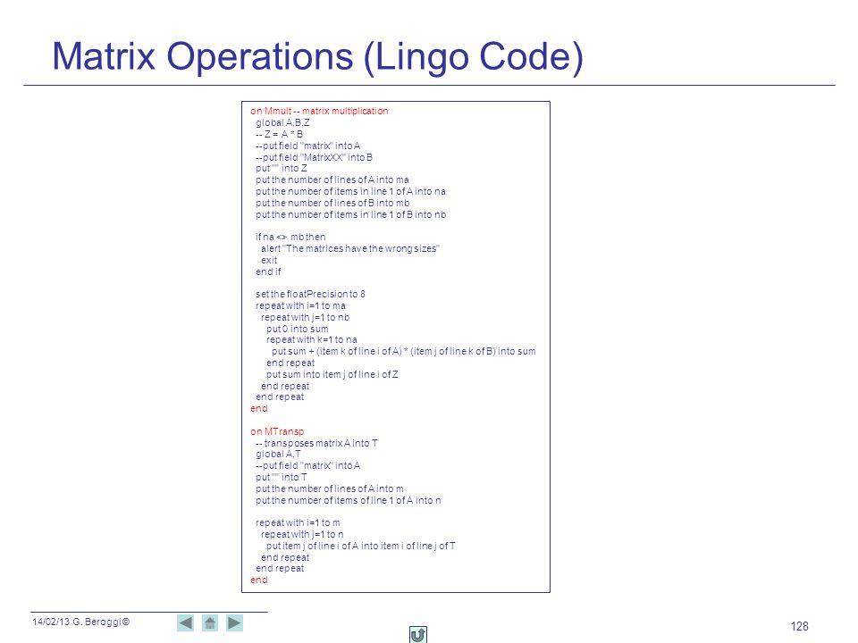 14/02/13 G. Beroggi © 128 Matrix Operations (Lingo Code) on Mmult -- matrix multiplication global A,B,Z -- Z = A * B --put field