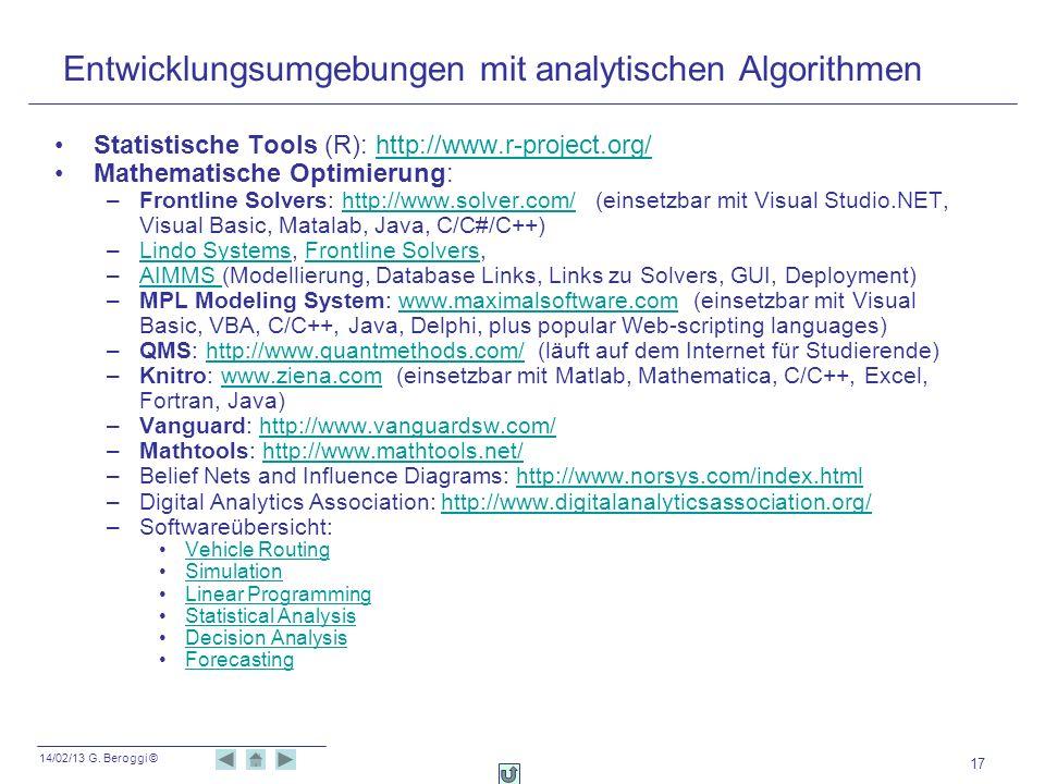 14/02/13 G. Beroggi © 17 Entwicklungsumgebungen mit analytischen Algorithmen Statistische Tools (R): http://www.r-project.org/http://www.r-project.org
