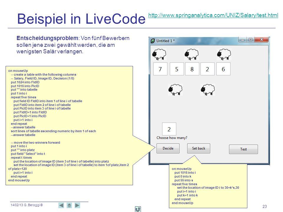 14/02/13 G. Beroggi © Beispiel in LiveCode 23 Entscheidungsproblem: Von fünf Bewerbern sollen jene zwei gewählt werden, die am wenigsten Salär verlang