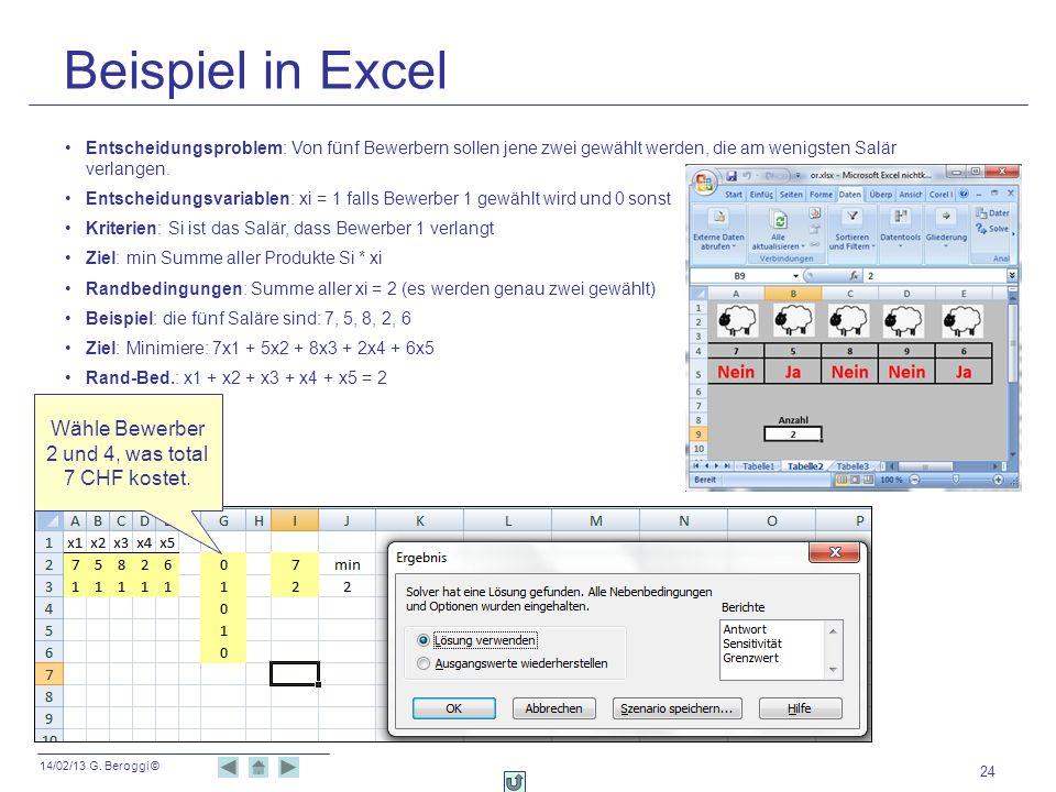 14/02/13 G. Beroggi © Beispiel in Excel 24 Entscheidungsproblem: Von fünf Bewerbern sollen jene zwei gewählt werden, die am wenigsten Salär verlangen.
