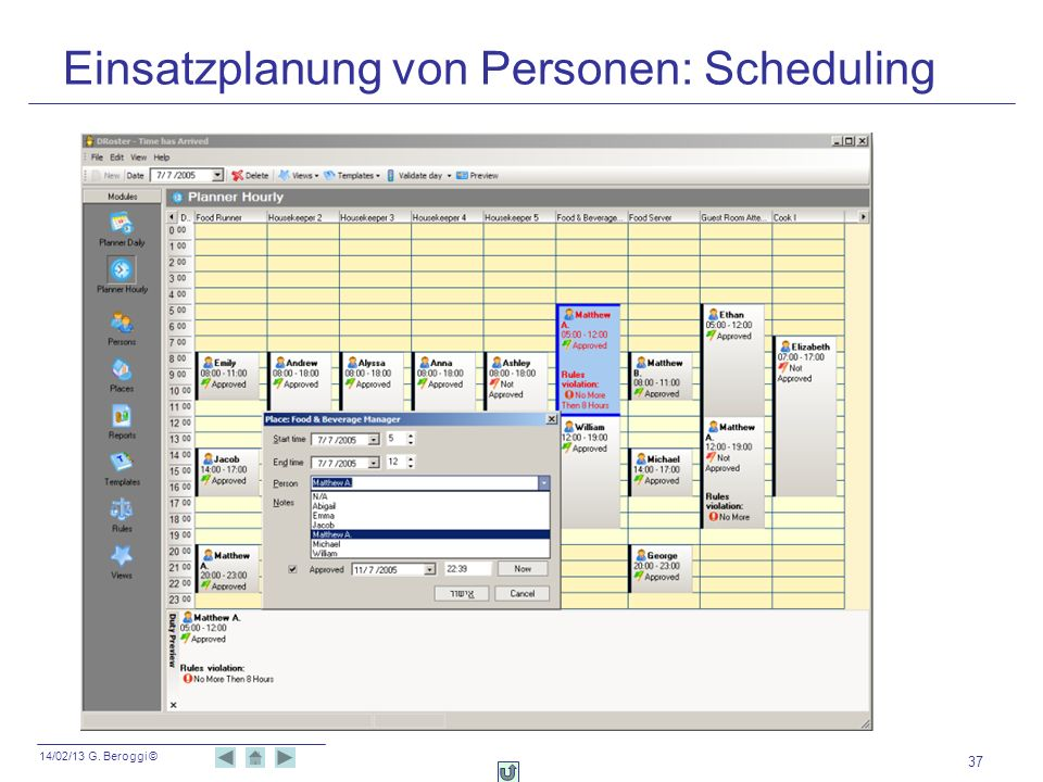 14/02/13 G. Beroggi © 37 Einsatzplanung von Personen: Scheduling