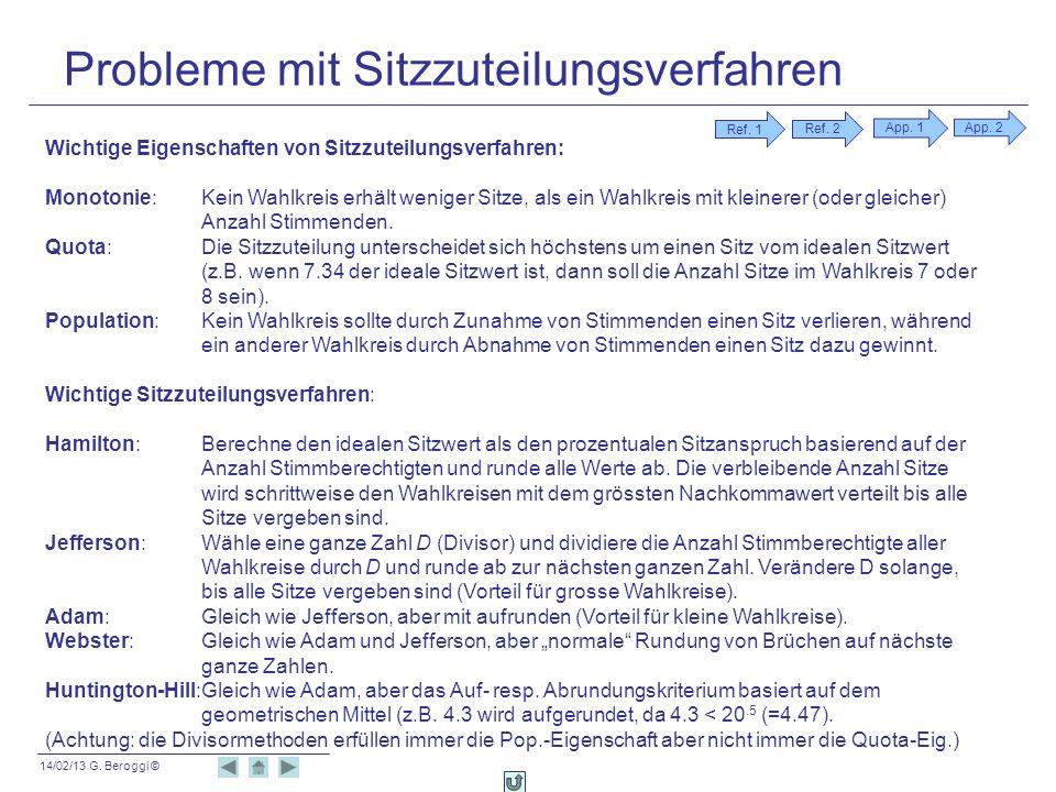 14/02/13 G. Beroggi © Probleme mit Sitzzuteilungsverfahren Wichtige Eigenschaften von Sitzzuteilungsverfahren: Monotonie:Kein Wahlkreis erhält weniger