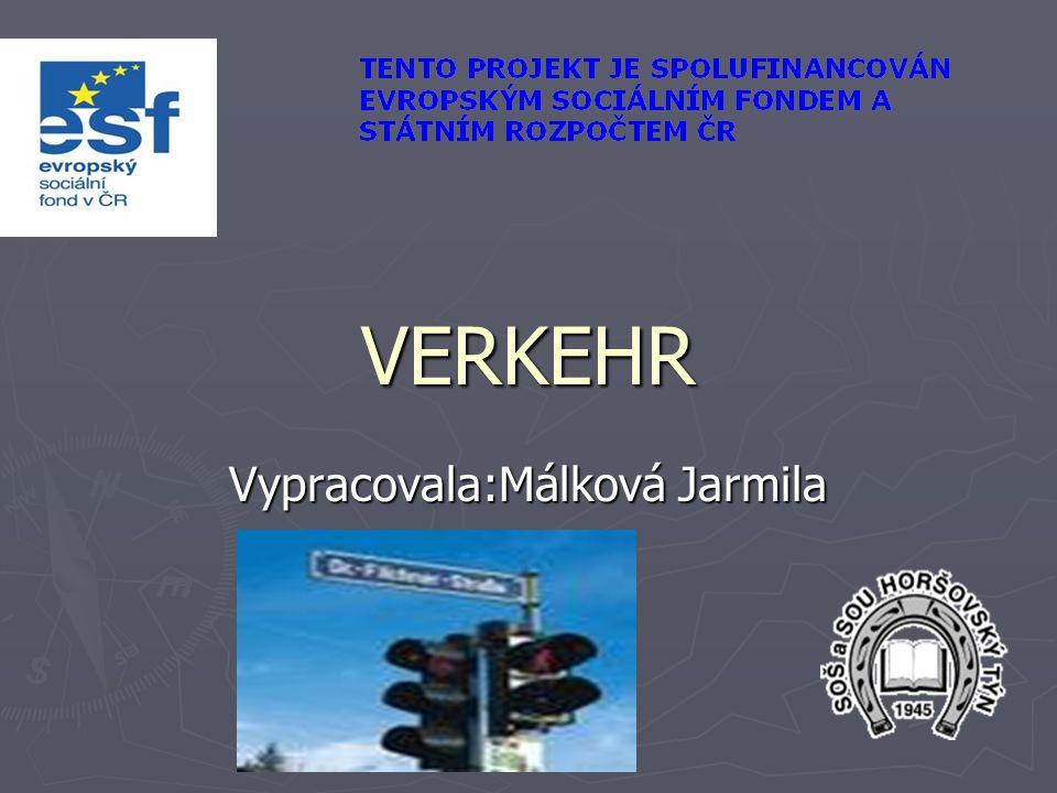 VERKEHR Vypracovala:Málková Jarmila
