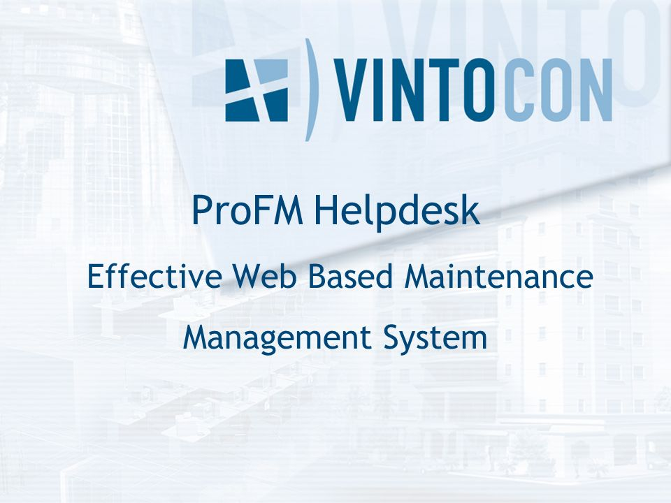 ProFM Helpdesk Effective Web Based Maintenance Management System