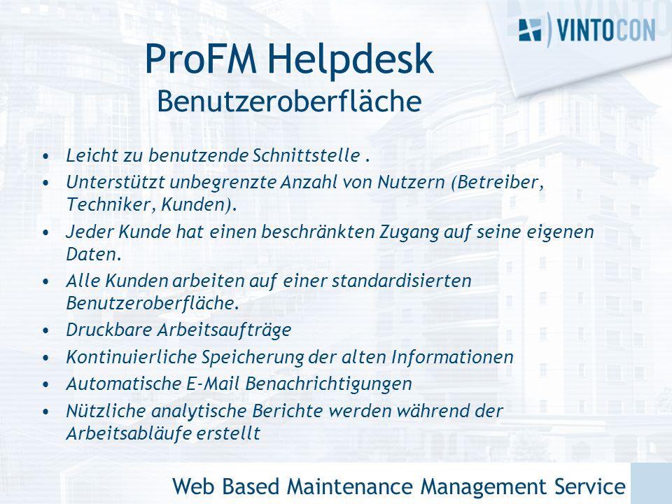 Web Based Maintenance Management Service ProFM Helpdesk Benutzeroberfläche Leicht zu benutzende Schnittstelle.