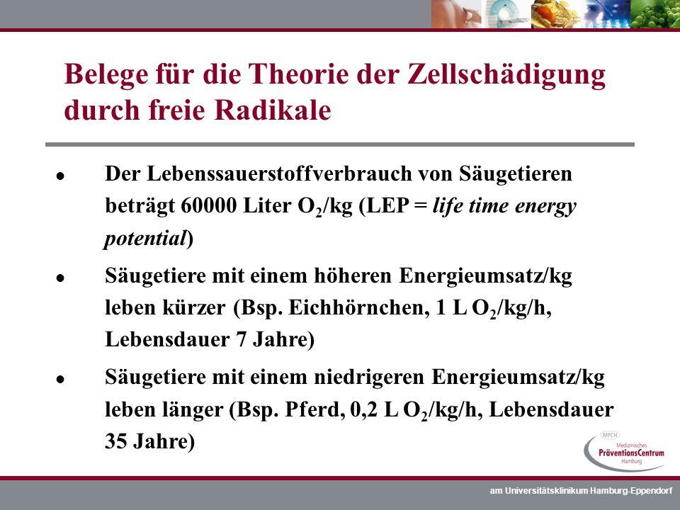am Universitätsklinikum Hamburg-Eppendorf l Der Lebenssauerstoffverbrauch von Säugetieren beträgt 60000 Liter O 2 /kg (LEP = life time energy potentia
