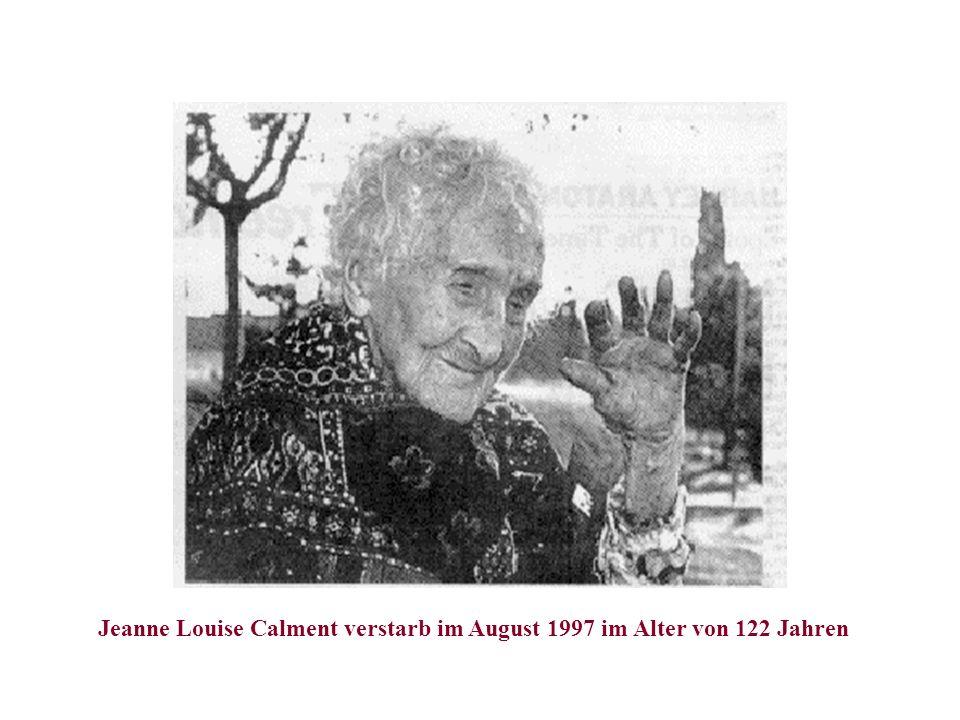 am Universitätsklinikum Hamburg-Eppendorf Jeanne Louise Calment verstarb im August 1997 im Alter von 122 Jahren