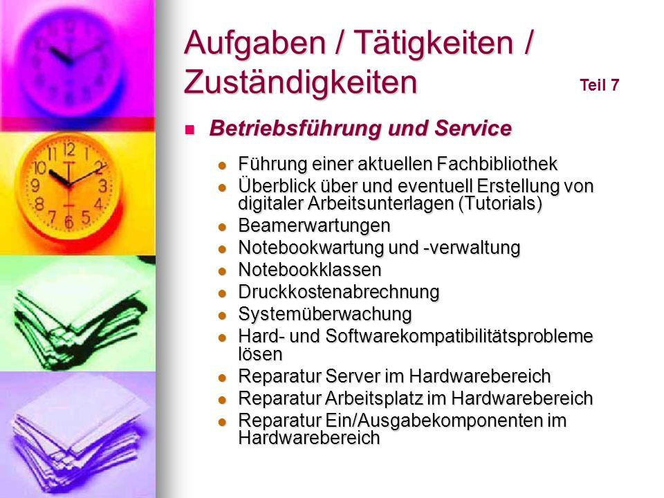 Aufgaben / Tätigkeiten / Zuständigkeiten Teil 7 Betriebsführung und Service Betriebsführung und Service Führung einer aktuellen Fachbibliothek Führung