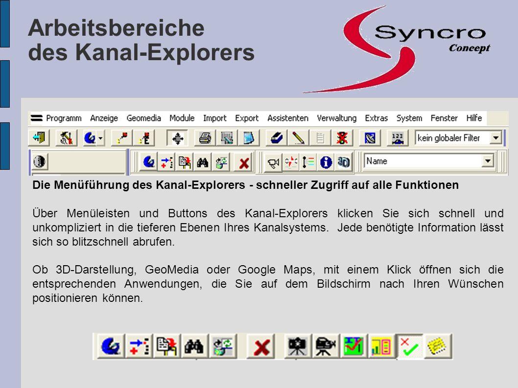 Die Menüführung des Kanal-Explorers - schneller Zugriff auf alle Funktionen Über Menüleisten und Buttons des Kanal-Explorers klicken Sie sich schnell