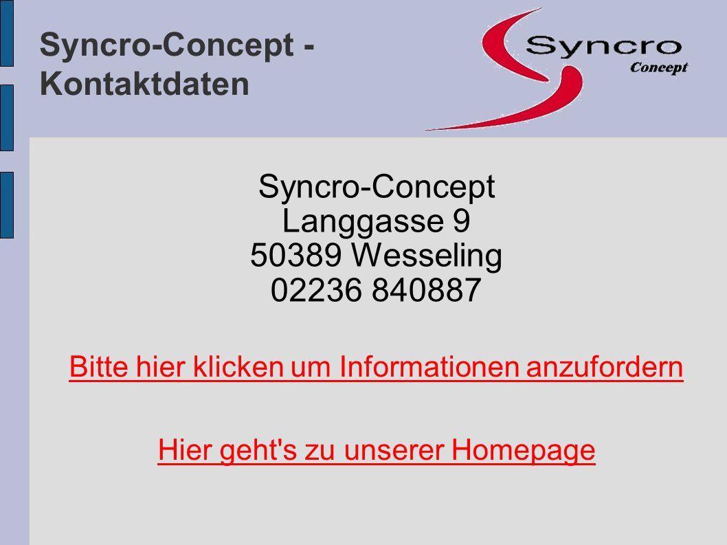 Syncro-Concept - Kontaktdaten Syncro-Concept Langgasse 9 50389 Wesseling 02236 840887 Bitte hier klicken um Informationen anzufordern Hier geht's zu u
