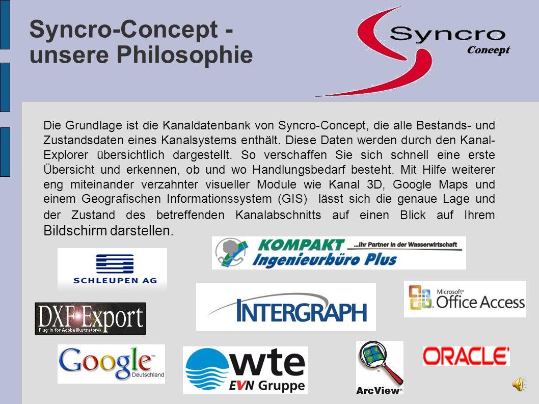 Alle Informationen auf einen Blick Die Kombination von Google Maps, GIS und Kanal 3D, gesteuert durch den Kanal- Explorer von Syncro-Concept, ergibt ein komplexes Abbild Ihrer Kanaldaten.