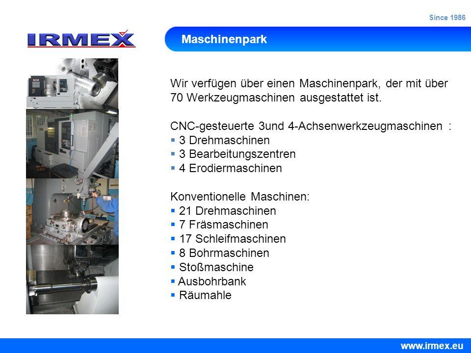 Maschinenpark Wir verfügen über einen Maschinenpark, der mit über 70 Werkzeugmaschinen ausgestattet ist. CNC-gesteuerte 3und 4-Achsenwerkzeugmaschinen