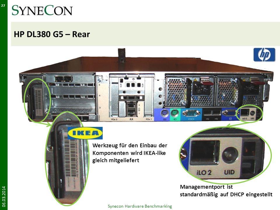 HP DL380 G5 – Rear 06.03.2014 27 Synecon Hardware Benchmarking Werkzeug für den Einbau der Komponenten wird IKEA-like gleich mitgeliefert Managementpo