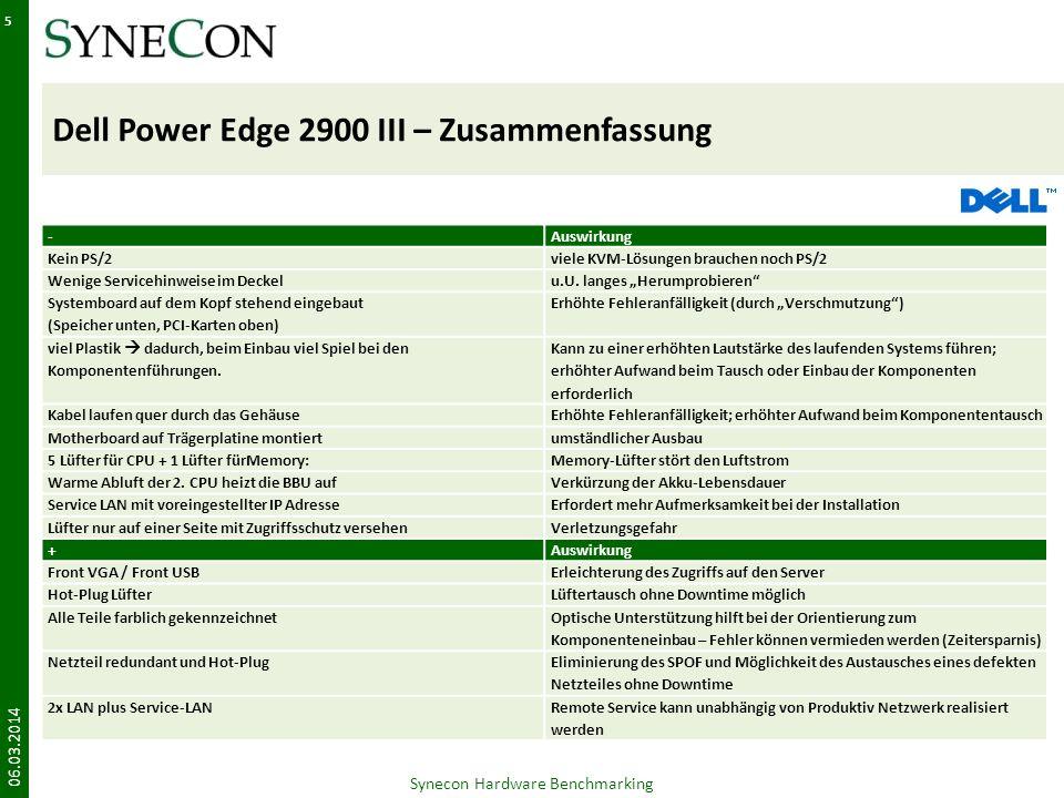 Dell Power Edge 2900 III – Zusammenfassung -Auswirkung Kein PS/2viele KVM-Lösungen brauchen noch PS/2 Wenige Servicehinweise im Deckelu.U. langes Heru