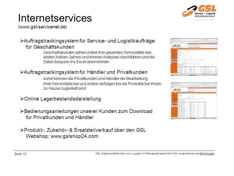 Internetservices (www.gsl-servicenet.de) Auftragstrackingsystem für Service- und Logistikaufträge für Geschäftskunden Geschäftskunden sehen online ihr