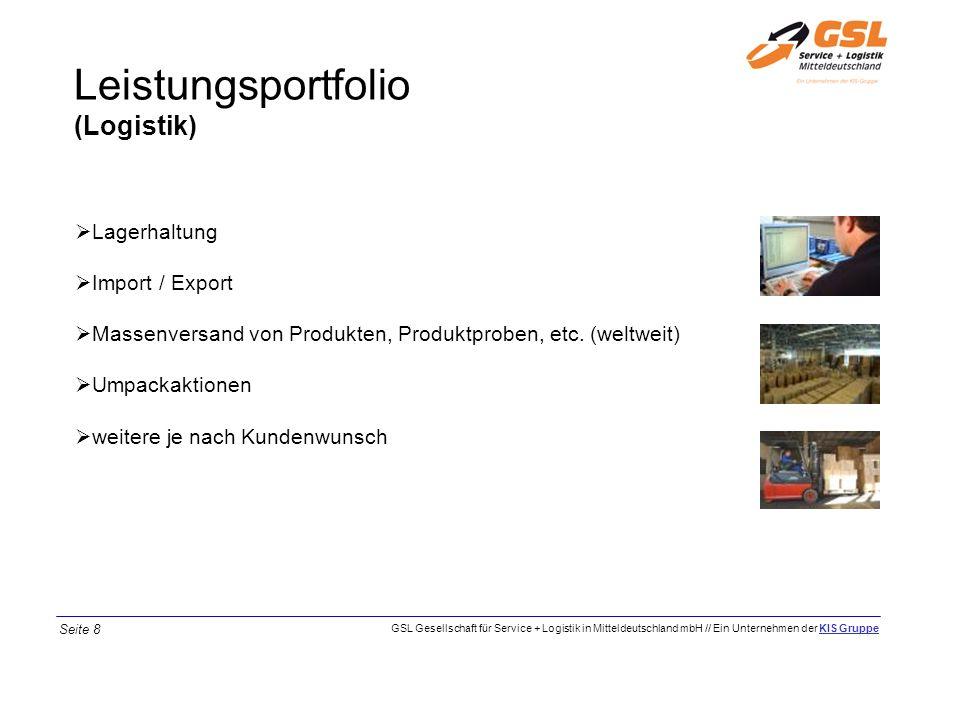 Leistungsportfolio (Logistik) Lagerhaltung Import / Export Massenversand von Produkten, Produktproben, etc. (weltweit) Umpackaktionen weitere je nach
