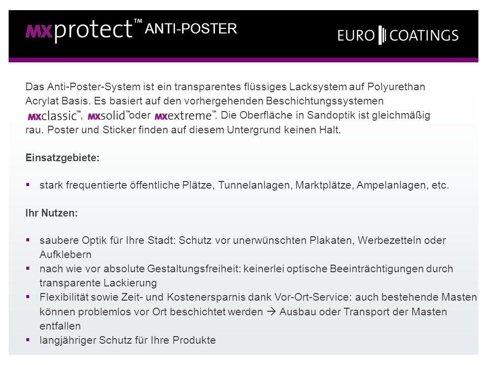 Das Anti-Poster-System ist ein transparentes flüssiges Lacksystem auf Polyurethan Acrylat Basis. Es basiert auf den vorhergehenden Beschichtungssystem