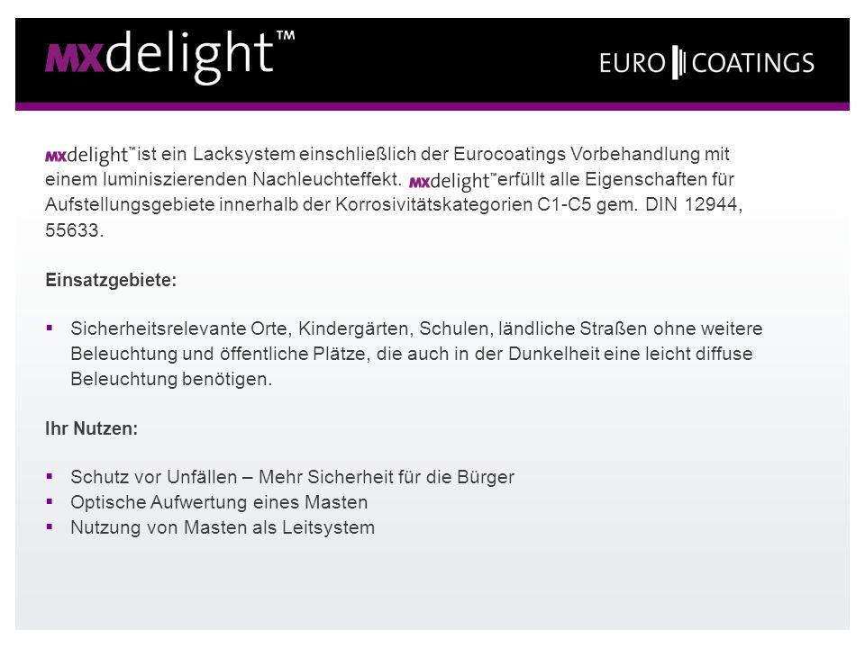ist ein Lacksystem einschließlich der Eurocoatings Vorbehandlung mit einem luminiszierenden Nachleuchteffekt. erfüllt alle Eigenschaften für Aufstellu