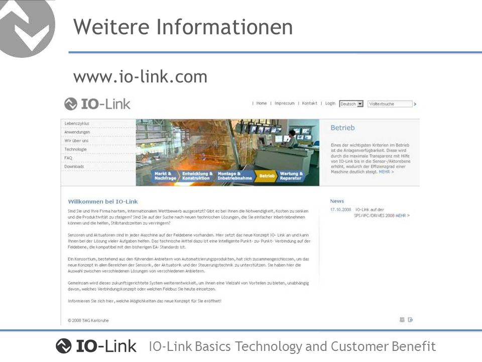IO-Link Basics Technology and Customer Benefit Weitere Informationen www.io-link.com