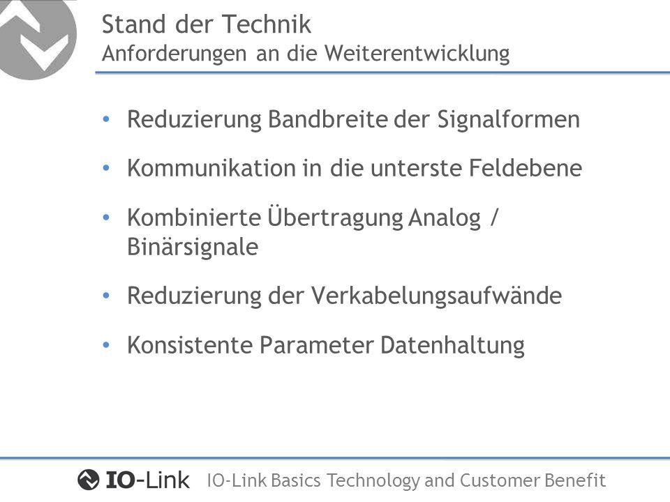 IO-Link Basics Technology and Customer Benefit Kommunikation bis zum Sensor / Aktor Information Kommunikation
