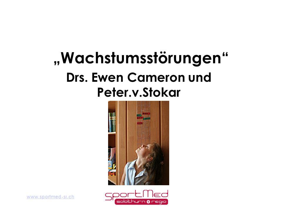www.sportmed-sr.ch Wachstumsstörungen Drs. Ewen Cameron und Peter.v.Stokar