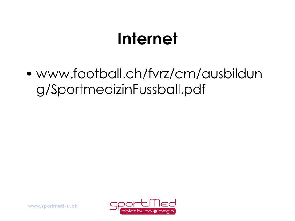 www.sportmed-sr.ch Internet www.football.ch/fvrz/cm/ausbildun g/SportmedizinFussball.pdf