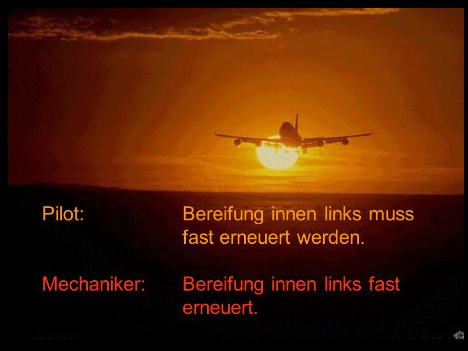 Pilot: Flugzeug fliegt komisch.