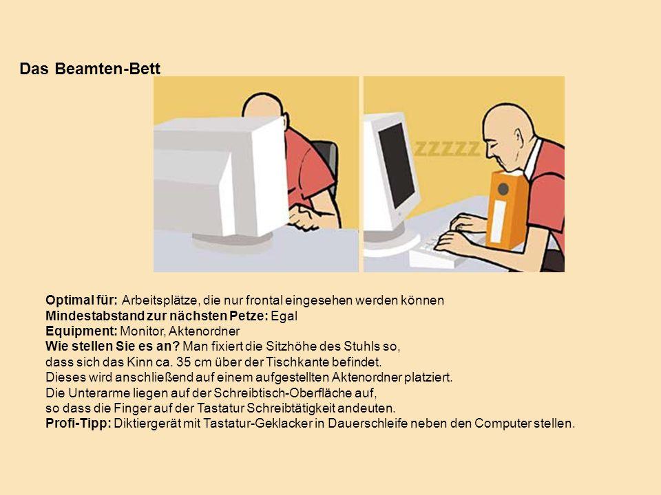 Optimal für: Arbeitsplätze, die nur frontal eingesehen werden können Mindestabstand zur nächsten Petze: Egal Equipment: Monitor, Aktenordner Wie stell