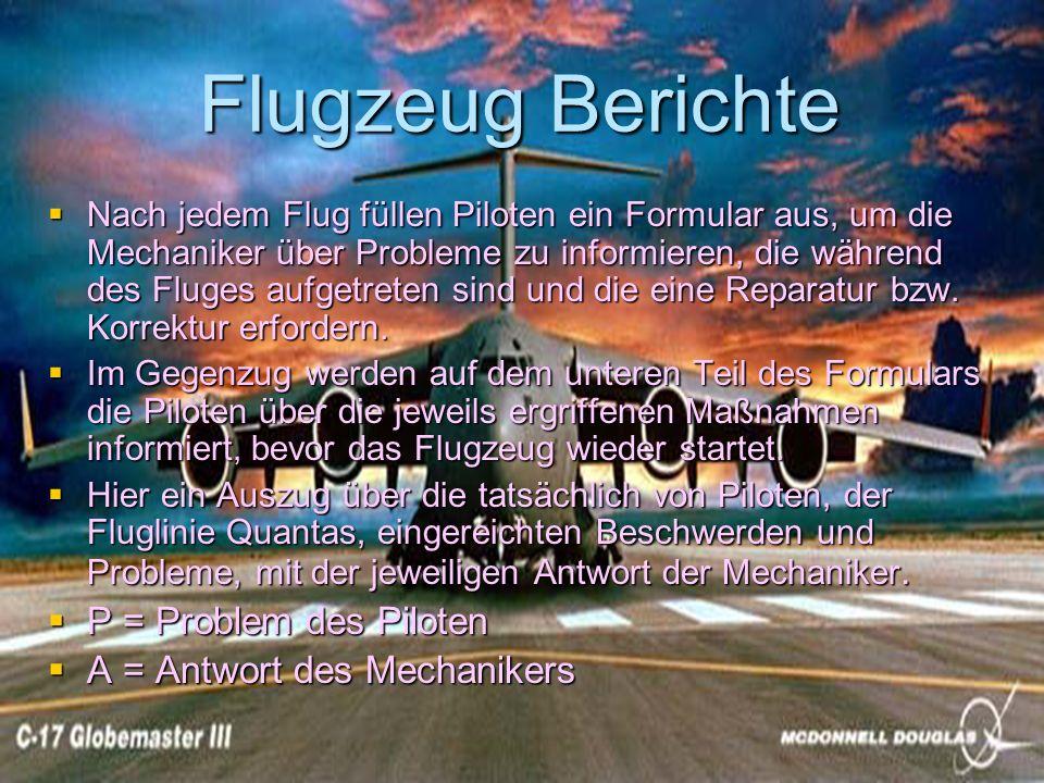 Flugzeug Berichte Nach jedem Flug füllen Piloten ein Formular aus, um die Mechaniker über Probleme zu informieren, die während des Fluges aufgetreten