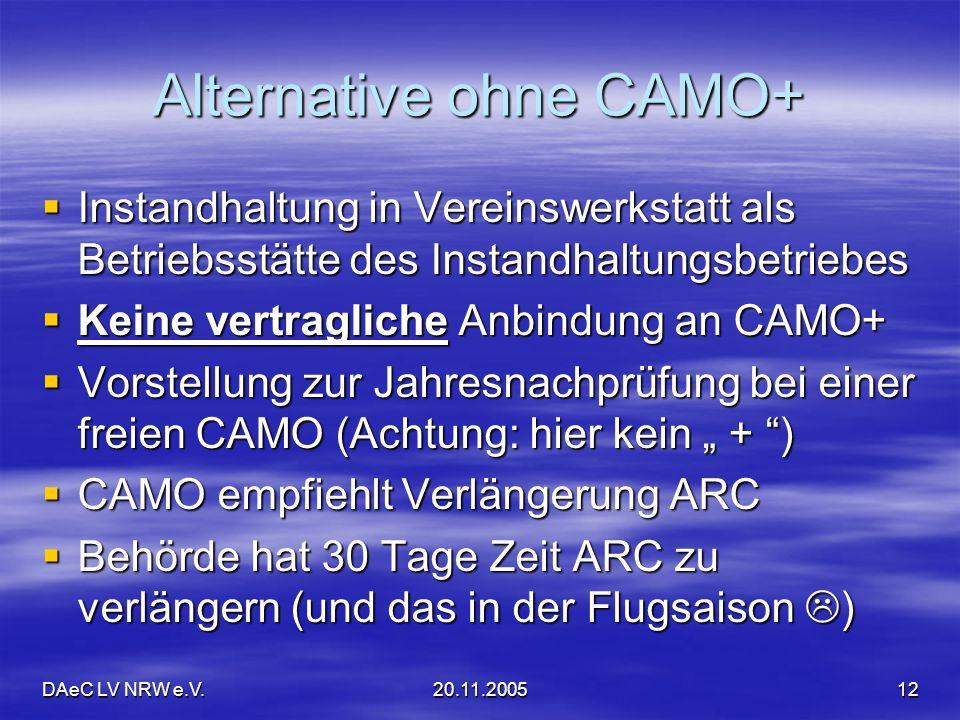 DAeC LV NRW e.V.20.11.200512 Alternative ohne CAMO+ Instandhaltung in Vereinswerkstatt als Betriebsstätte des Instandhaltungsbetriebes Instandhaltung