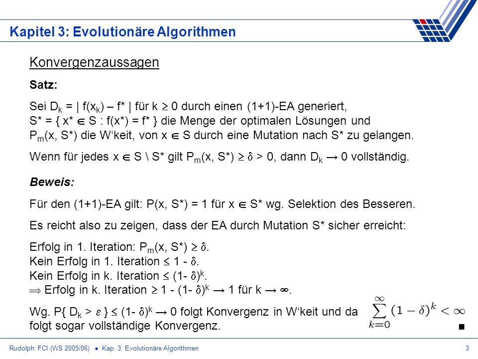Rudolph: FCI (WS 2005/06) Kap. 3: Evolutionäre Algorithmen3 Kapitel 3: Evolutionäre Algorithmen Konvergenzaussagen Satz: Sei D k = | f(x k ) – f* | fü