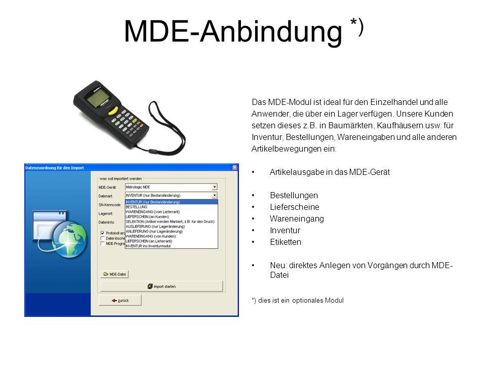 MDE-Anbindung *) Das MDE-Modul ist ideal für den Einzelhandel und alle Anwender, die über ein Lager verfügen. Unsere Kunden setzen dieses z.B. in Baum