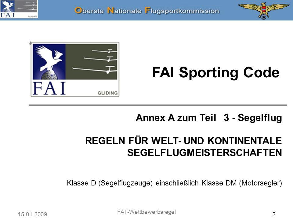 15.01.2009 FAI -Wettbewerbsregel 3 FAI Sporting Code Ausgabe 2006, Version 3 vom 18.