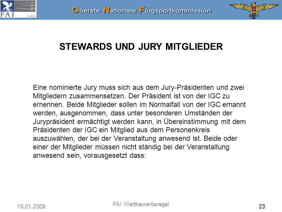 15.01.2009 FAI -Wettbewerbsregel 23 STEWARDS UND JURY MITGLIEDER Eine nominierte Jury muss sich aus dem Jury-Präsidenten und zwei Mitgliedern zusammen