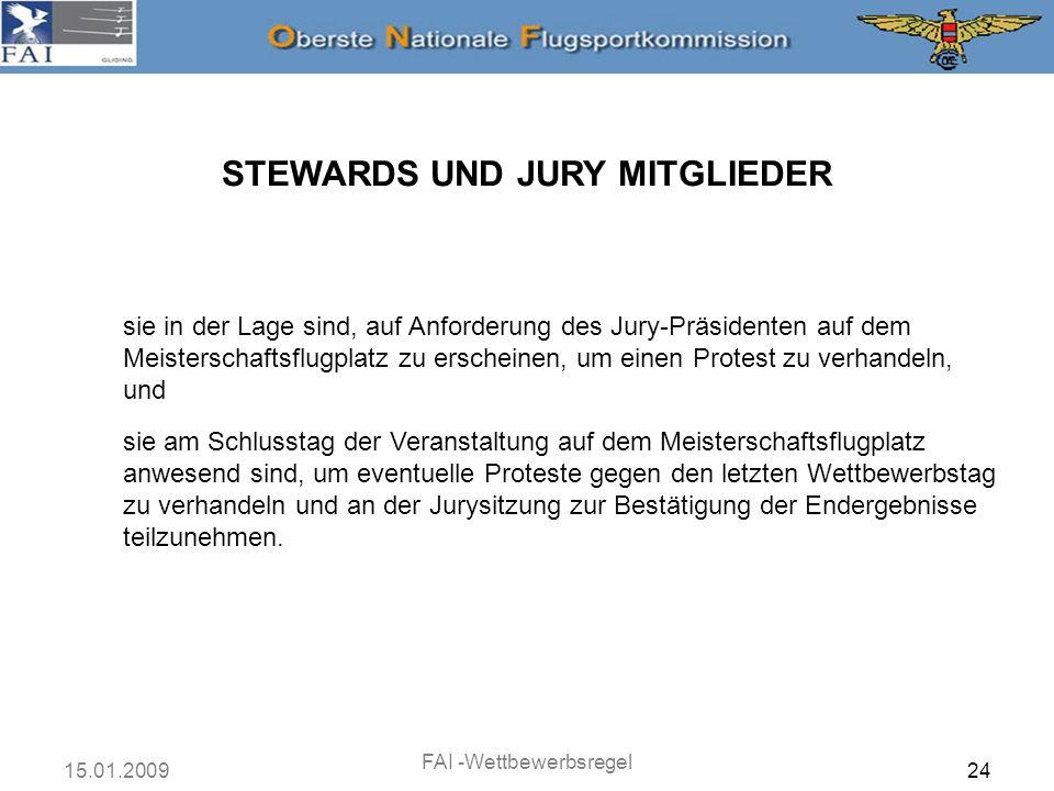 15.01.2009 FAI -Wettbewerbsregel 24 STEWARDS UND JURY MITGLIEDER sie in der Lage sind, auf Anforderung des Jury-Präsidenten auf dem Meisterschaftsflug